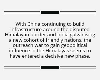 A new strategic drama unfolds in the Himalayan theatre